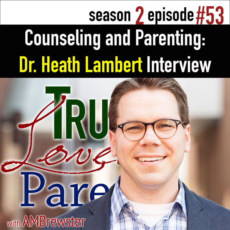 Counseling and Parenting: Heath Lambert Interview