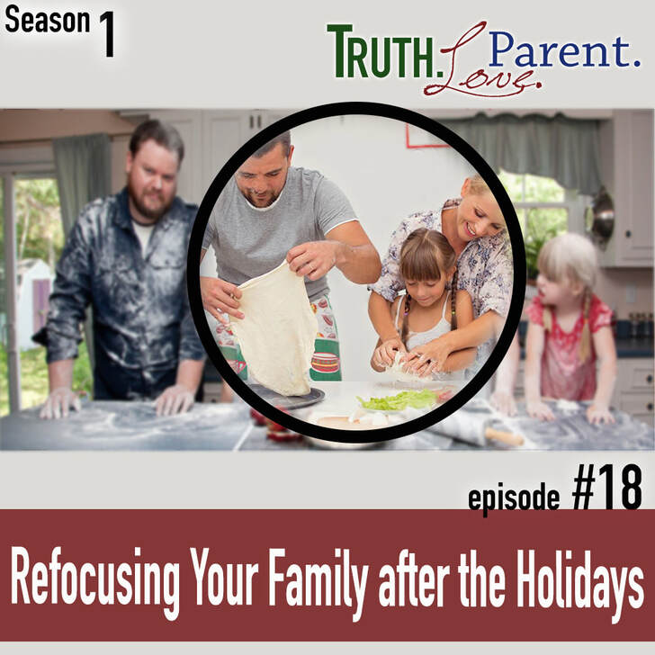Refocusing Your Family after the Holidays