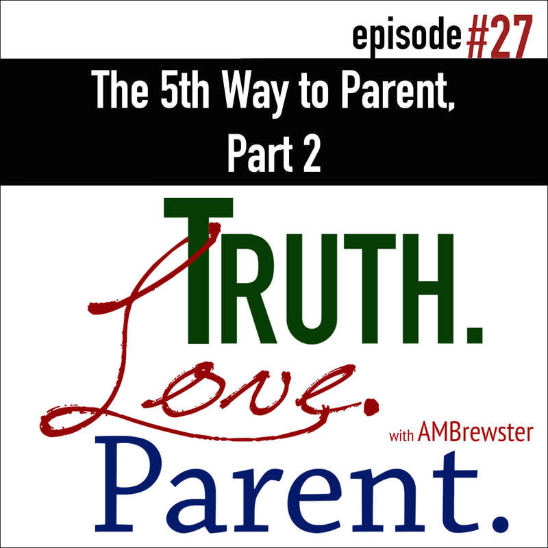 The 5th Way to Parent, Part 2