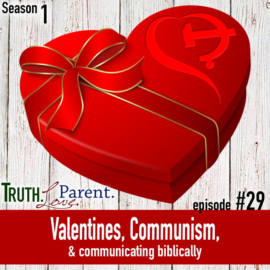 Valentines, Communism, and Communicating Biblically
