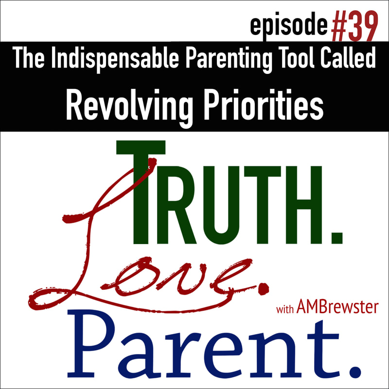 The Indispensable Parenting Tool Called Revolving Priorities