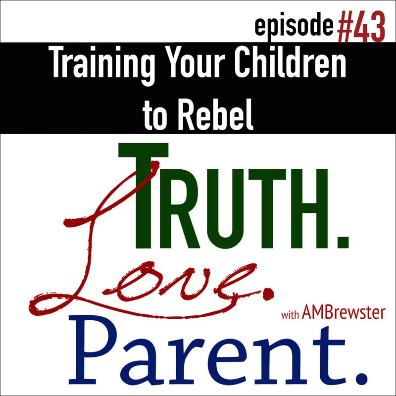Training Your Children to Rebel