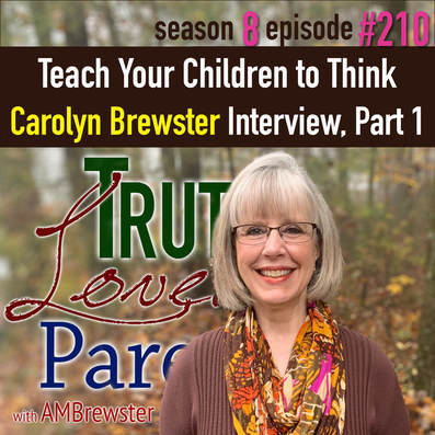 TLP 210: Teach Your Children to Think | Carolyn Brewster interview, Part 1