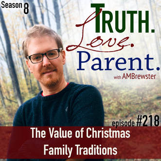 TLP 218: The Value of Christmas Family Traditions