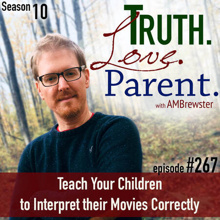 TLP 267: Teach Your Children to Interpret their Movies Correctly
