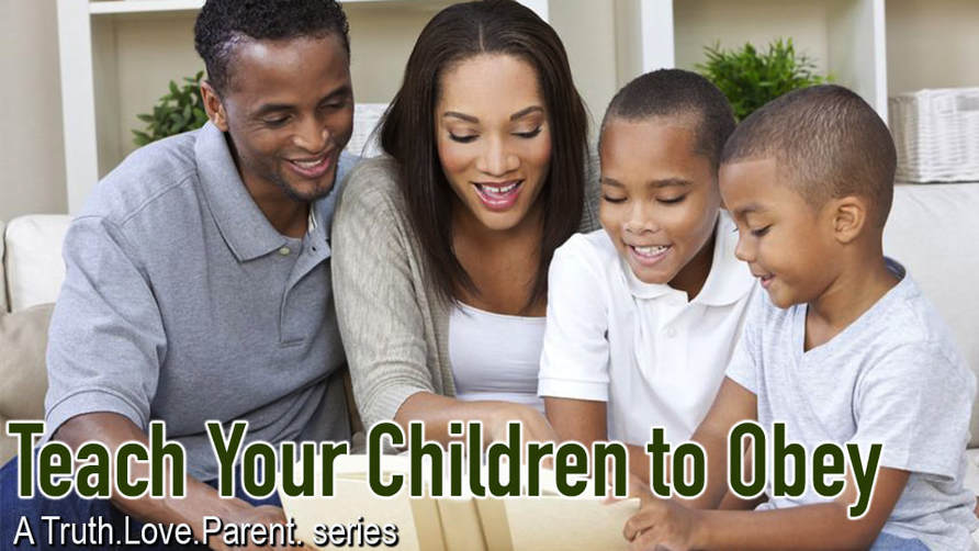 Teach Your Children to Obey