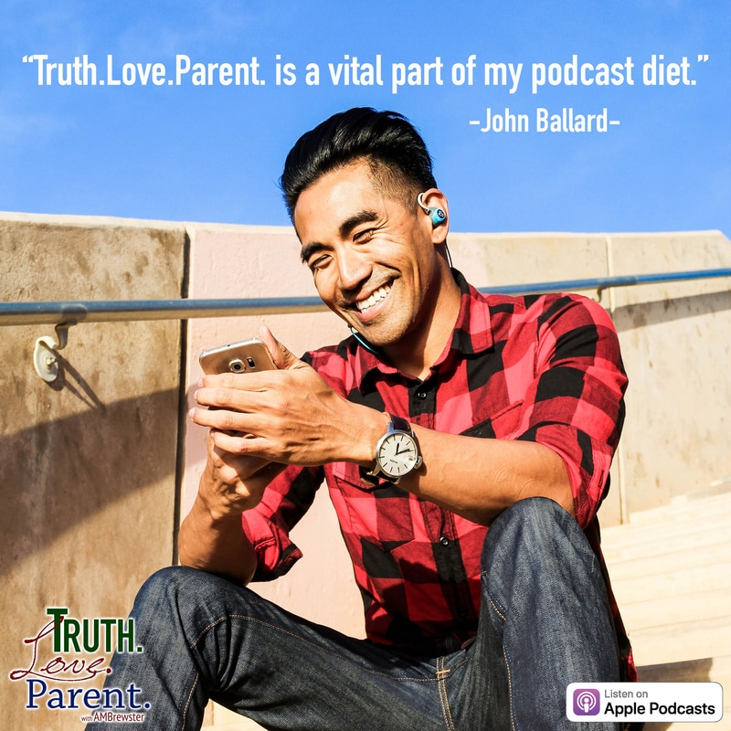 """Truth.Love.Parent. is a vital part of my podcast diet."""