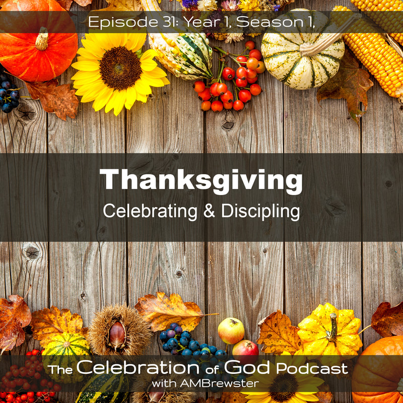 COG 31: Thanksgiving | Celebrating & Discipling
