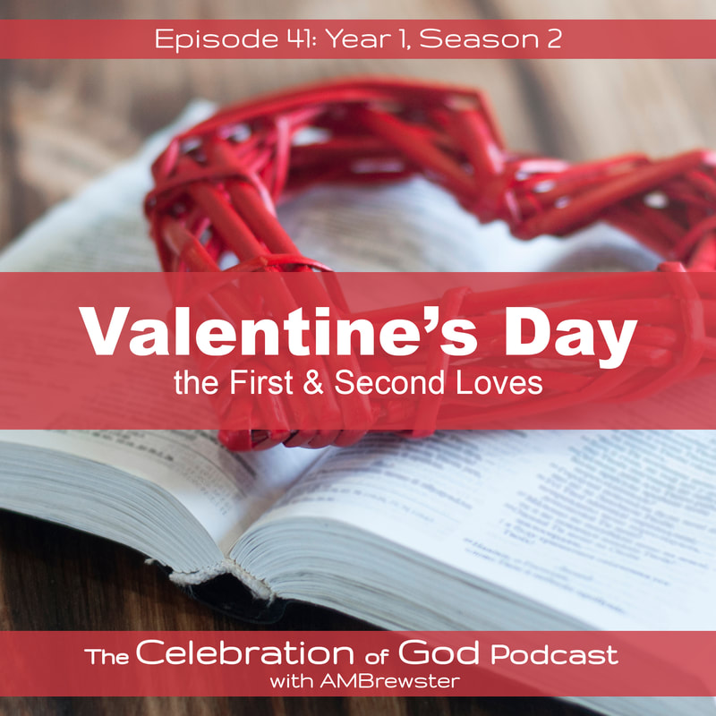 COG 41: Valentine's Day | the First & Second Loves