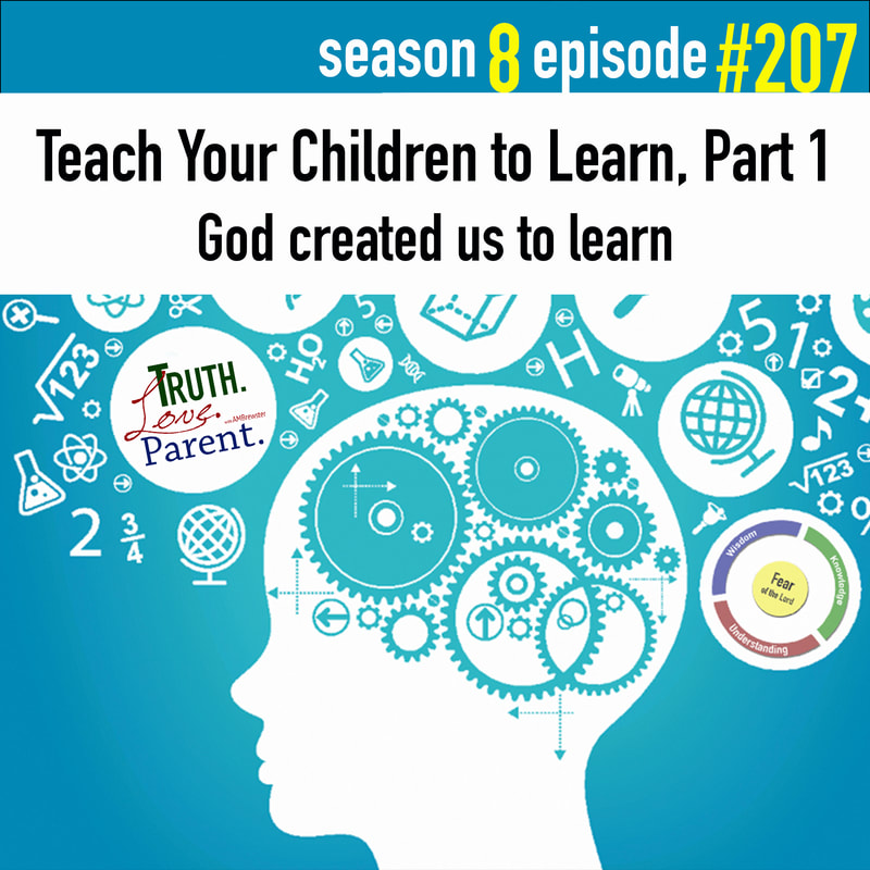 Teach Your Children to Learn, Part 1 | God created us to learn