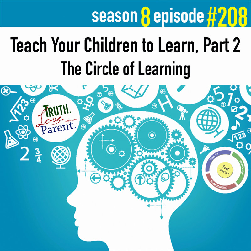 Teach Your Children to Learn, Part 2 | the Circle of Learning