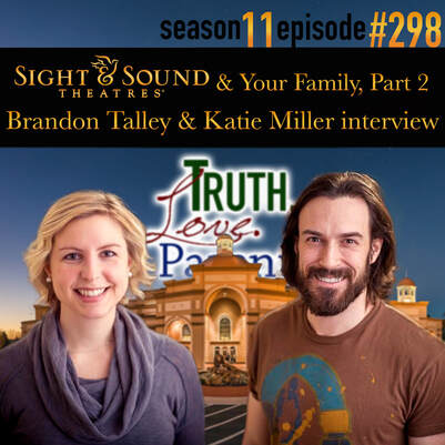 TLP 298: Sight & Sound & Your Family, Part 2 | Brandon Talley & Katie Miller interview