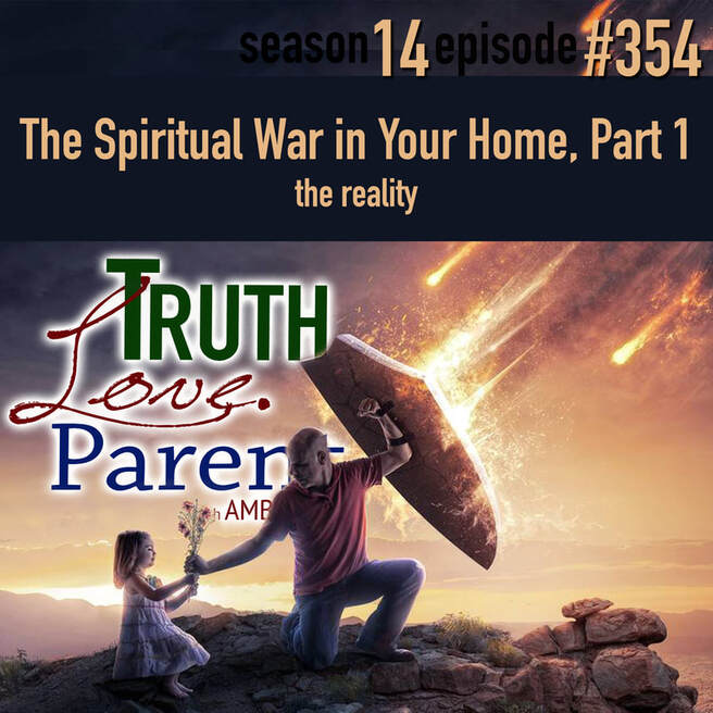 TLP 354: The Spiritual War in Your Home, Part 1 | the reality