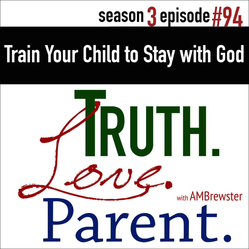 Train Your Child to Stay with God