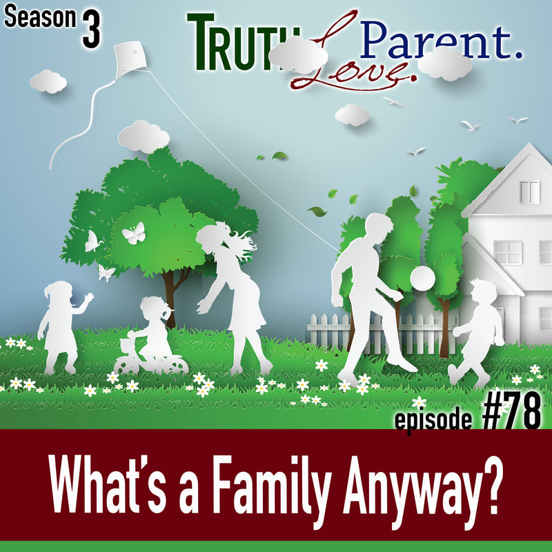 TLP 78: What's a Family Anyway?
