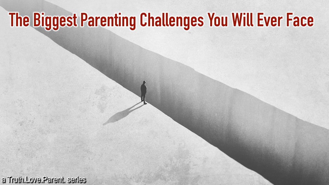The biggest parenting challenges you will ever face trouble hardship difficulty