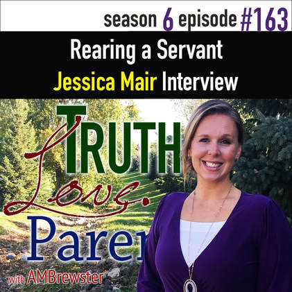 TLP 163: Rearing a Servant | Jessica Mair Interview