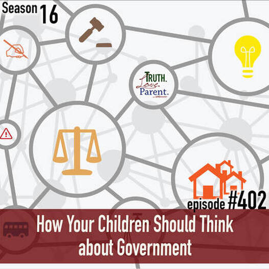 TLP 402: How Your Children Should Think about the Government