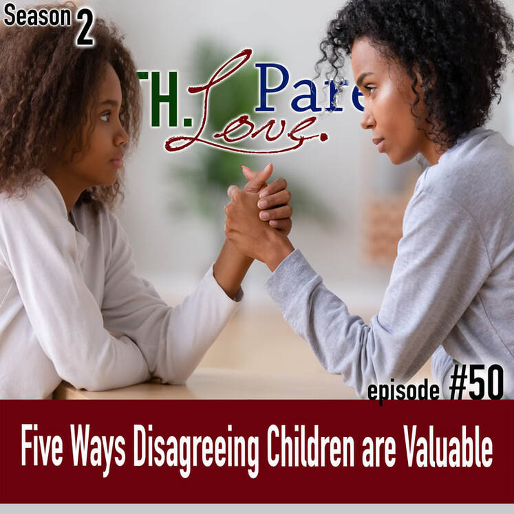 TLP 50: Five Ways Disagreeing Children are Valuable
