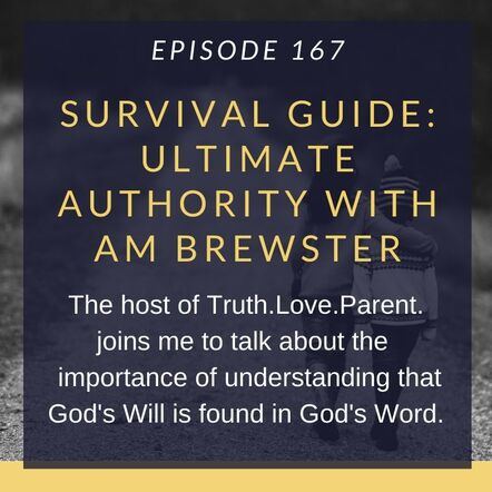 Let's Parent on Purpose Jay Holland Survival Guide: Ultimate Authority with AM Brewster
