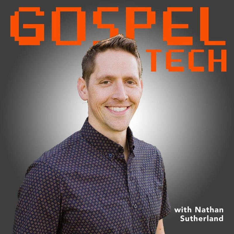Gospel Tech  with Nathan Sutherland