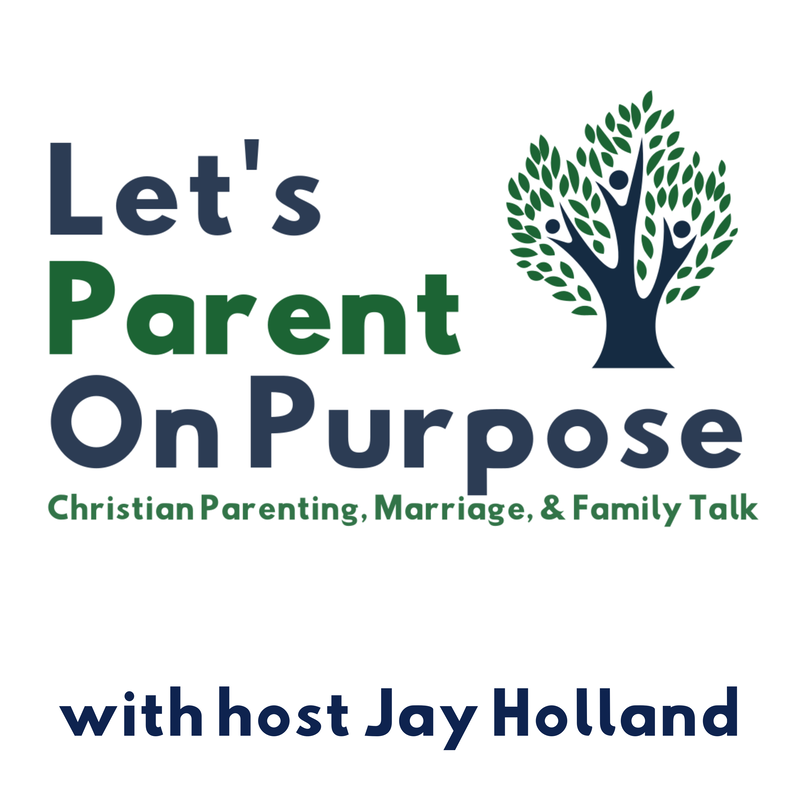 Let's Parent on Purpose Jay Holland