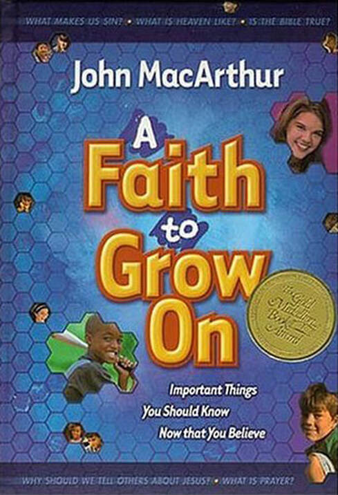 A Faith to Grow On important things you should know now that you believe ​by John MacArthur