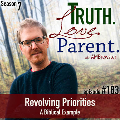 TLP 183: Revolving Priorities | A Biblical Example