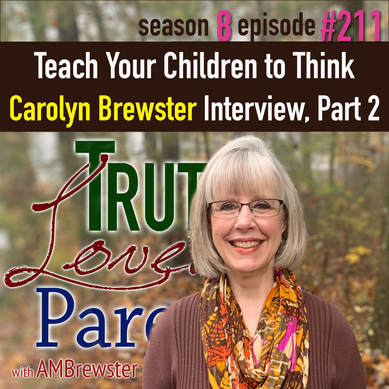 TLP 211: Teach Your Children to Think | Carolyn Brewster interview, Part 2