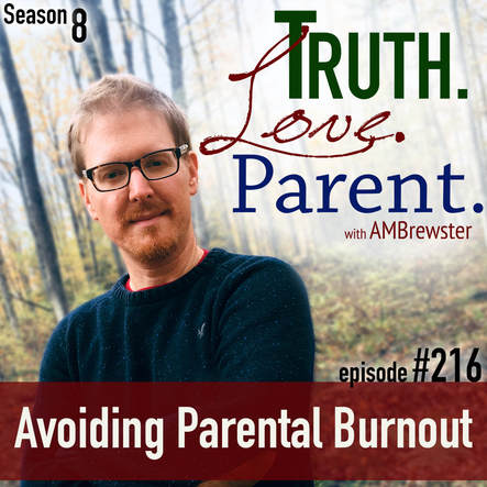 TLP 216: Avoiding Parental Burnout