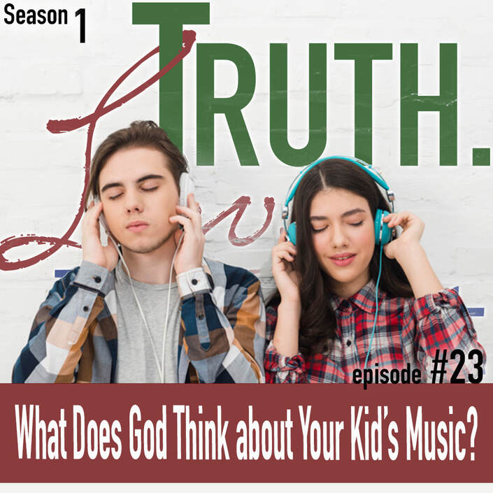 TLP 23: What Does God Think about Your Kid's Music?
