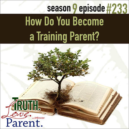 TLP 233: How Do You Become a Training Parent?