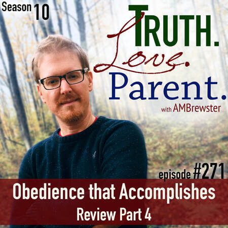 TLP 271: Obedience that Accomplishes, Part 4