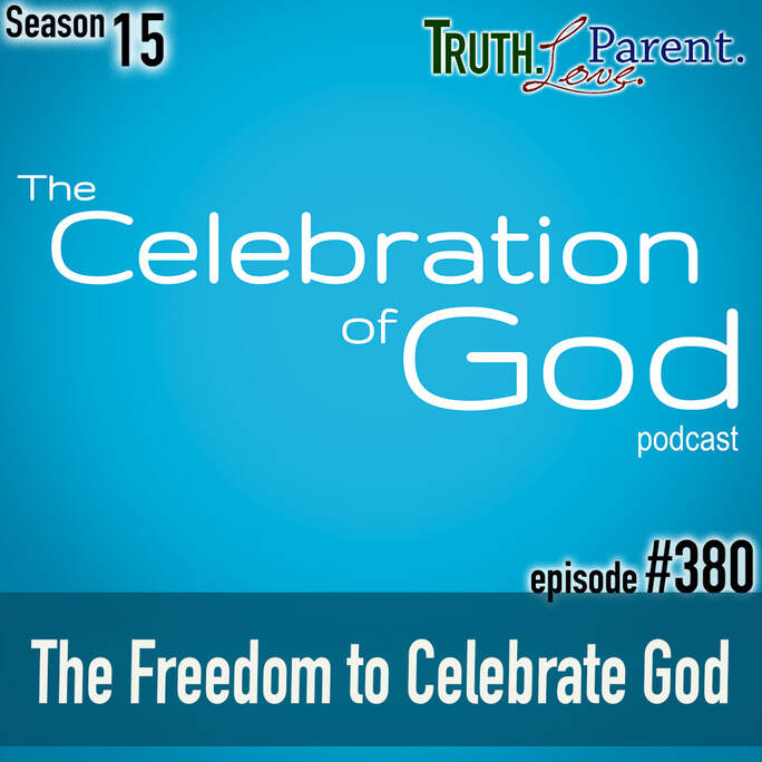 TLP 380 (COG 4): The Freedom to Celebrate God