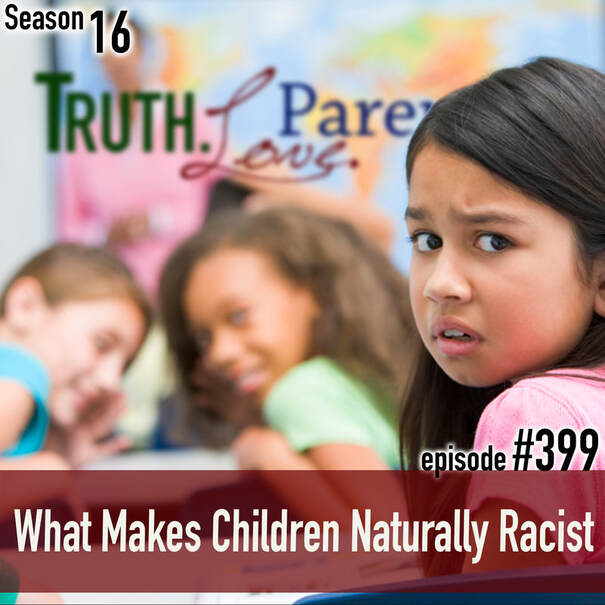 TLP 399: What Makes Children Naturally Racist