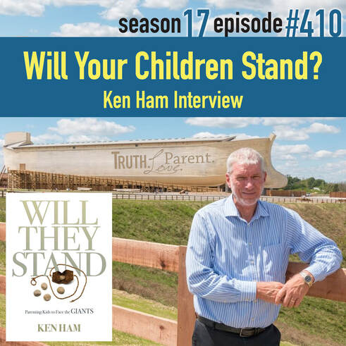 TLP 410: Will Your Children Stand? | Ken Ham Interview Answers in Genesis Creation Museum Ark Encounter