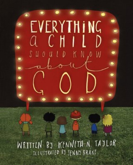 Everything a Child Should Know about God by Kenneth N. Taylor & Jenny Brake