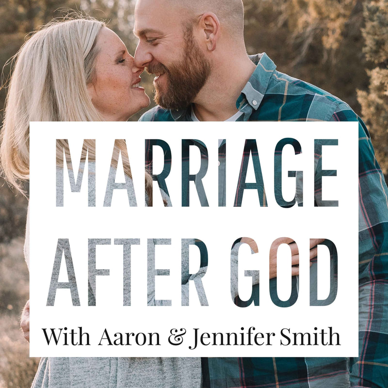 Marriage after God Aaron and Jennifer Smith
